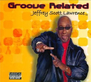 GROOVE RELATED Jeffrey Scott Lawrence